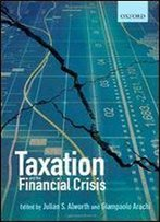 Taxation And The Financial Crisis 1st Edition