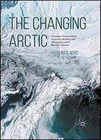 The Changing Arctic: Consensus Building And Governance In The Arctic Council