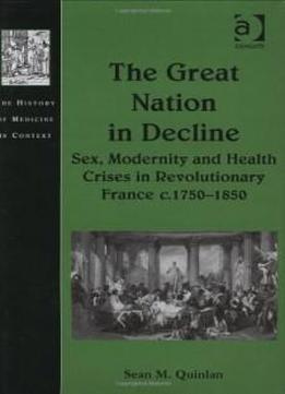 The Great Nation In Decline (the History Of Medicine In Context)