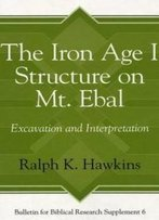 The Iron Age 1: Structure On Mt Ebal