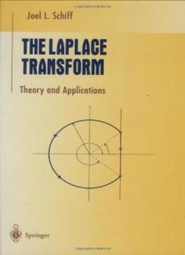 The Laplace Transform: Theory And Applications (undergraduate Texts In Mathematics)