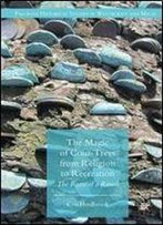 The Magic Of Coin-Trees From Religion To Recreation: The Roots Of A Ritual (Palgrave Historical Studies In Witchcraft And Magic)
