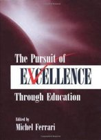 The Pursuit Of Excellence Through Education (Educational Psychology Series)
