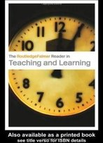 The Routledgefalmer Reader In Teaching And Learning (Routledgefalmer Readers In Education)