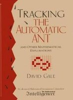 Tracking The Automatic Ant: And Other Mathematical Explorations