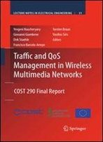 Traffic And Qos Management In Wireless Multimedia Networks: Cost 290 Final Report (Lecture Notes In Electrical Engineering)