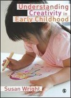 Understanding Creativity In Early Childhood: Meaning-Making And Childrens Drawing