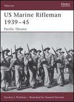 Us Marine Rifleman 193945: Pacific Theater (Warrior)