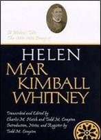 Widow's Tale, A: 1884-1896 Diary Of Helen Mar Kimball Whitney (Life Writings Frontier Women)