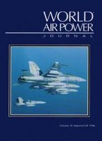 World Air Power Journal, Vol. 26, Autumn/Fall 1996