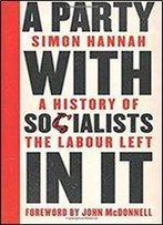 A Party With Socialists In It: A History Of The Labour Left (Left Book Club)