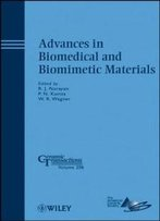Advances In Biomedical And Biomimetic Materials: Ceramic Transactions (Ceramic Transactions Series)