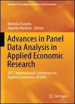 Advances In Panel Data Analysis In Applied Economic Research: 2017 International Conference On Applied Economics (Icoae) (Springer Proceedings In Business And Economics)