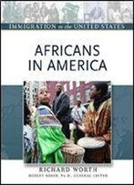 Africans In America (Immigration To The United States)