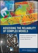 Assessing The Reliability Of Complex Models: Mathematical And Statistical Foundations Of Verification, Validation, And Uncertainty Quantification