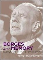 Borges And Memory: Encounters With The Human Brain (Mit Press)