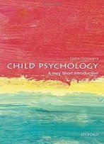 Child Psychology: A Very Short Introduction (Very Short Introductions)