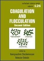 Coagulation And Flocculation, Second Edition (Surfactant Science)