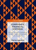 Corporate Financial Distress: Going Concern Evaluation In Both International And U.S. Contexts