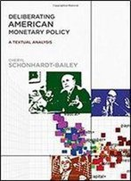 Deliberating American Monetary Policy: A Textual Analysis (Mit Press)