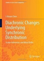 Diachronic Changes Underlying Synchronic Distribution: Scalar Inferences And Word Order (Studies In East Asian Linguistics)