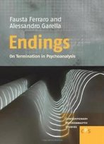 Endings: On Termination In Psychoanalysis (Contemporary Psychoanalytic Studies)