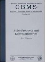 Euler Products And Eisenstein Series (Cbms Regional Conference Series In Mathematics)