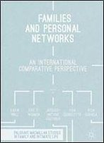Families And Personal Networks: An International Comparative Perspective (Palgrave Macmillan Studies In Family And Intimate Life)