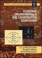 Fluxional Organometallic And Coordination Compounds (Physical Organometallic Chemistry)