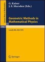 Geometric Methods In Mathematical Physics: Proceedings Of An Nsf-Cbms Conference Held At The University Of Lowell, Massachusetts, March 19-23, 1979 (Lecture Notes In Mathematics)
