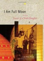 I Am Full Moon: Stories Of A Ninth Daughter