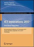 Ict Innovations 2017: Data-Driven Innovation. 9th International Conference, Ict Innovations 2017, Skopje, Macedonia, September 18-23, 2017. In Computer And Information Science