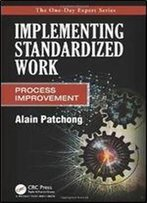 Implementing Standardized Work: Process Improvement (The One-Day Expert)