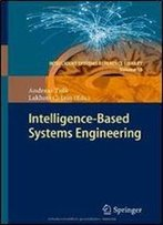 Intelligence-Based Systems Engineering (Intelligent Systems Reference Library)