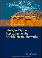 Intelligent Systems: Approximation By Artificial Neural Networks (Intelligent Systems Reference Library)