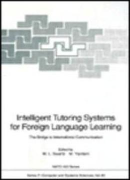 Intelligent Tutoring Systems For Foreign Language Learning: The Bridge To International Communication (nato Asi Subseries F:)
