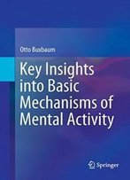 Key Insights Into Basic Mechanisms Of Mental Activity