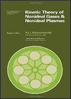 Kinetic Theory Of Nonideal Gases And Nonideal Plasmas (Monographs In Natural Philosophy) (English And Russian Edition)
