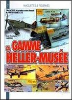 La Gamme Heller-Musee (Models And Figures)