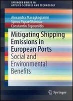 Mitigating Shipping Emissions In European Ports: Social And Environmental Benefits (Springerbriefs In Applied Sciences And Technology)