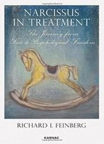 Narcissus In Treatment: The Journey From Fate To Psychological Freedom