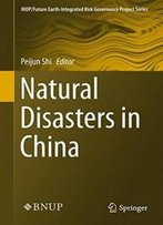 Natural Disasters In China (Ihdp/Future Earth-Integrated Risk Governance Project Series)