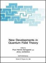 New Developments In Quantum Field Theory (Nato Science Series B:)
