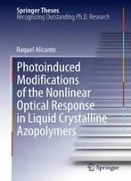 Photoinduced Modifications Of The Nonlinear Optical Response In Liquid Crystalline Azopolymers (Springer Theses)