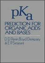 Pka Prediction For Organic Acids And Bases