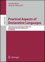 Practical Aspects Of Declarative Languages: 14th International Symposium, Padl 2012, Philadelphia, Pa, January 23-24, 2012. Proceedings (Lecture Notes In Computer Science)