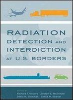 Radiation Detection And Interdiction At U.S. Borders