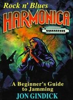 Rock N' Blues Harmonica: A Beginner's Guide To Jamming With Cd (Audio)