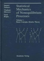 Statistical Mechanics Of Nonequilibrium Processes, Volume 1 (See 3527400834): Basic Concepts, Kinetic Theory