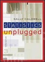 Statistics Unplugged 3rd Edition